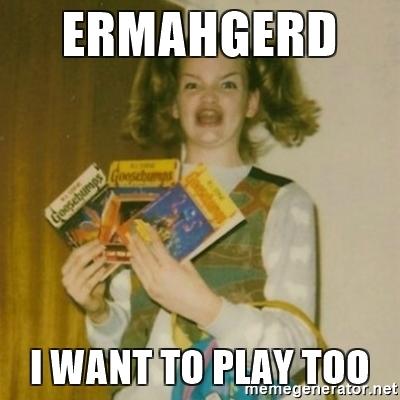 ermahgerd-i-want-to-play-too.jpg