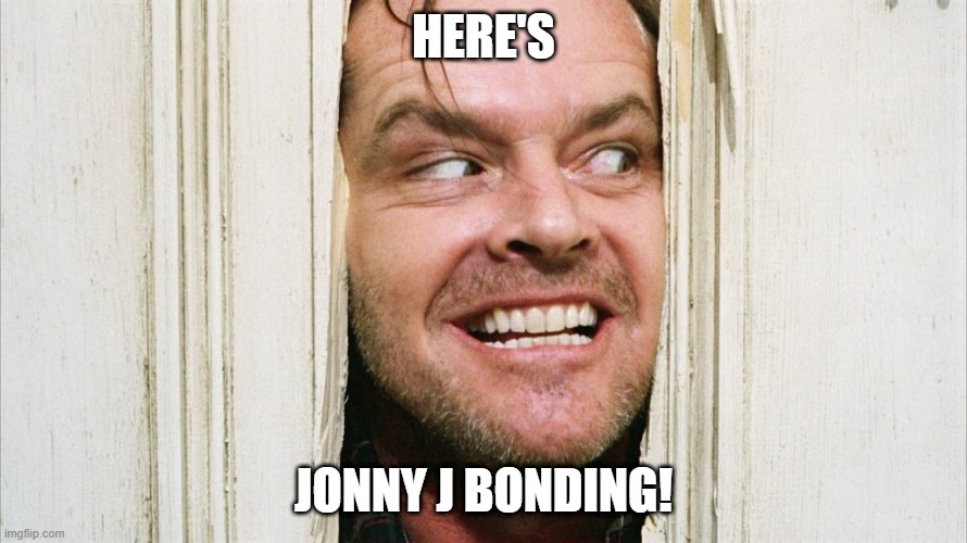 here's jonny j bonding!.jpg