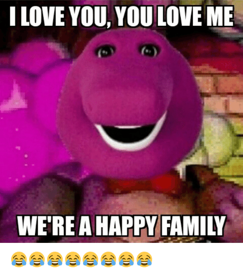 i-love-you-you-love-me-were-a-happy-family-882665.png